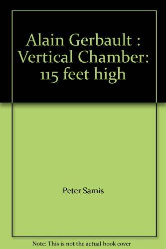 Alain Gerbault : Vertical Chamber: 115 feet high