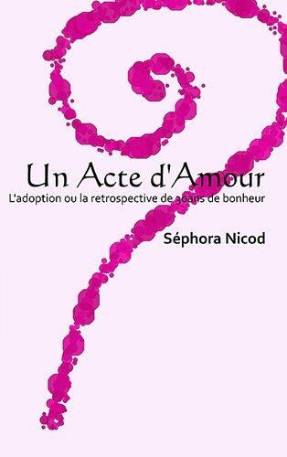Un Acte d'Amour par Nicod Sephora