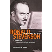 Ronald Stevenson: The Man and his Music. A Symposium. (0)