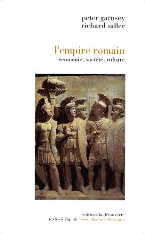 L'Empire romain. Economie, société, culture par Peter Garnsey