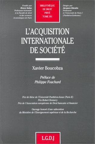 BIBLIOTHEQUE DE DROIT PRIVE. Tome 301, L'acquisition internationale de société