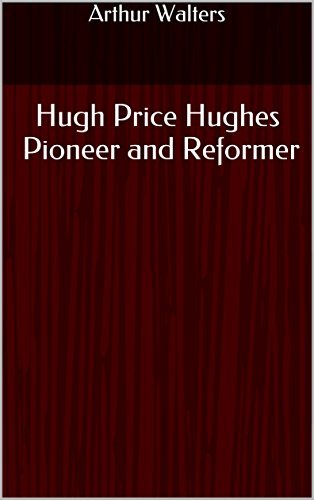 hugh-price-hughes-pioneer-and-reformer