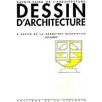 Dessin d'architecture : A partir de la géométrie descriptive