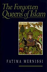 The Forgotten Queens of Islam by Fatima Mernissi (1993-08-02)