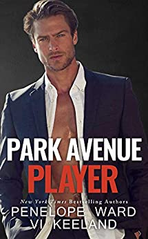 Park Avenue Player (A Series of Standalone Novels) (English Edition) van [Ward, Penelope, Keeland, Vi]
