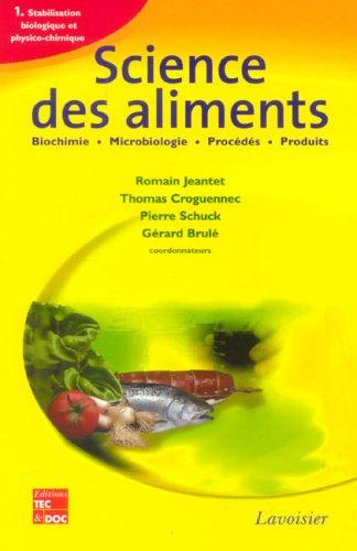 Science des aliments : Tome 1, Stabilisation biologique et physico-chimique