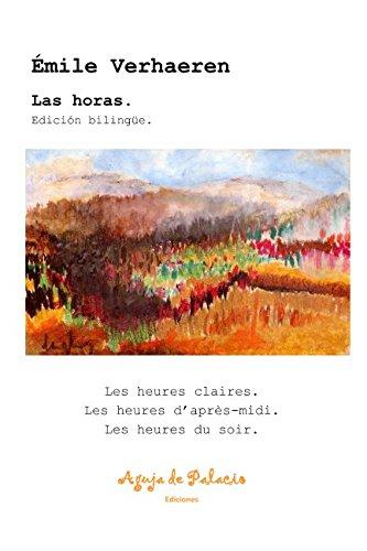 Las horas. Edición bilingüe: Les heures claires. Les heures d'après-midi. Les heures du soir (Mnemosine) por Émile Verhaeren