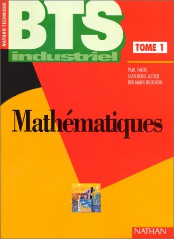 Mathématiques, BTS industriel, tome 1. Livre de l'élève