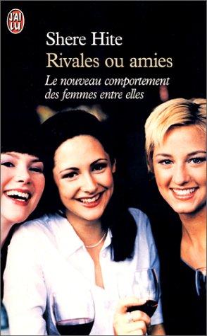 Rivales ou amies : Le nouveau comportement des femmes entres elles