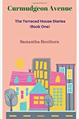 Curmudgeon Avenue: The Terraced House Diaries (Book One) Paperback