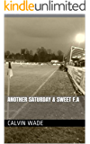 Another Saturday & Sweet F.A (English Edition)