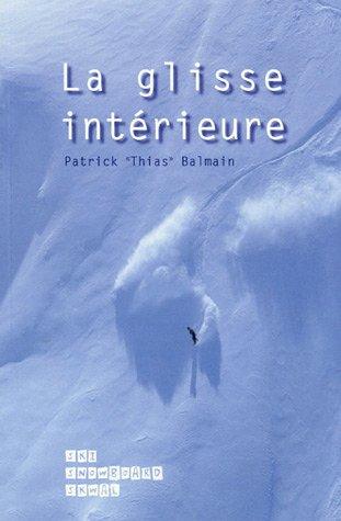 La glisse intérieure : Appliquée à la glisse sur neige Ski-Snowboard-Skwal