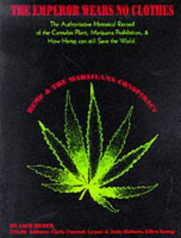 The Emperor Wears No Clothes: Hemp and the Marijuana Conspiracy: Written by Jack Herer, 1994 Edition, Publisher: Green Planet Co. [Paperback]