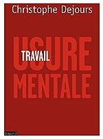 TRAVAIL, USURE MENTALE de Christophe Dejours