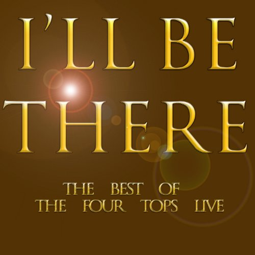 I'll Be There: The Best of the Four Tops Live [Clean] - Tops-live Four