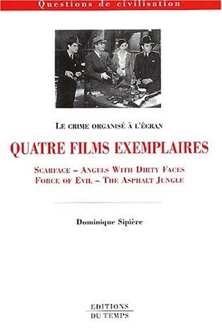 Le crime organisé : Quatre films exemplaires