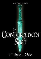 La Conjuration des Sept: 7eme Dague, Olivian (Présages t. 1)