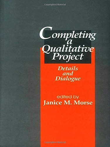 Completing a Qualitative Project: Details and Dialogue