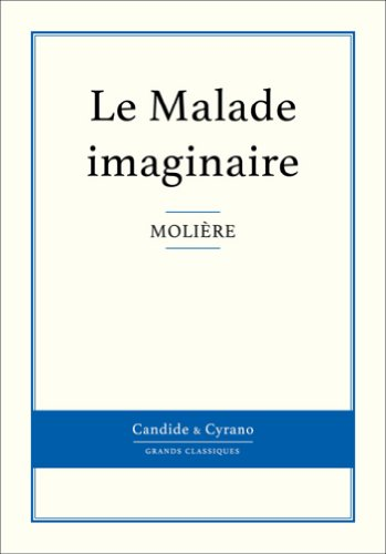 Le Malade imaginaire par Molière