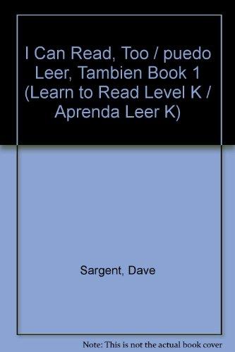 I Can Read, Too/puedo Leer, Tambien Book 1 (Learn to Read Level K/aprenda Leer K)