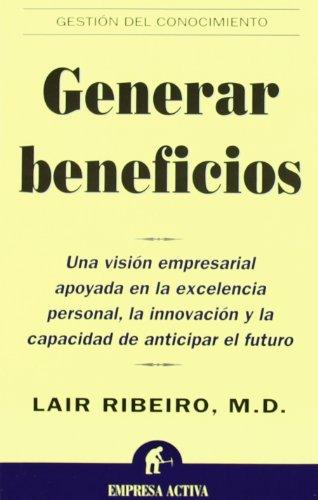 Generar beneficios (Gestión del conocimiento) por Lair Ribeiro