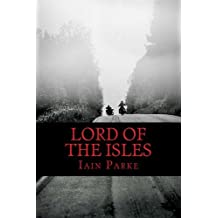 Lord Of The Isles: The Next Chapter by Iain Parke (2014-10-12)