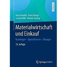 Materialwirtschaft und Einkauf: Grundlagen - Spezialthemen - Übungen