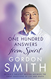 One Hundred Answers from Spirit: Britain's greatest medium's answers the great questions of life and death