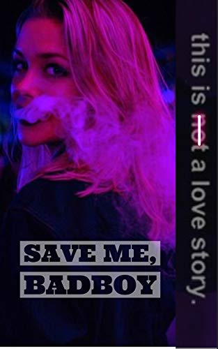 Save Me,bad Boy: This Is A Love Story por Nini Lili
