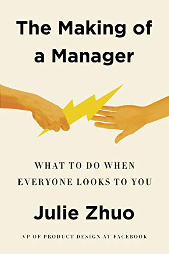 The Making of a Manager: What to Do When Everyone Looks to You (English Edition)