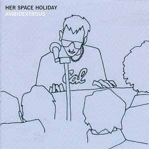 Her Space Holiday: AMBIDEXTROUS