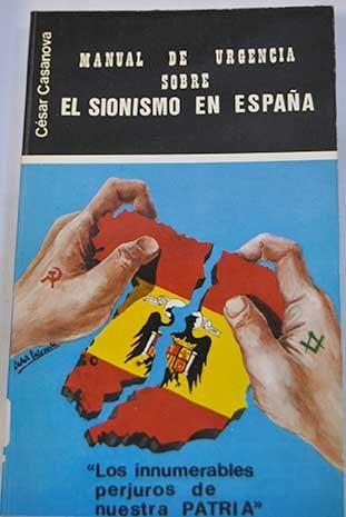 Manual de urgencia sobre el sionismo en España: (los innumerables perjuros de nuestra patria) [por] César Casanova González Mateo