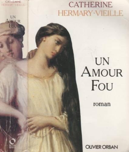 Un amour fou  - Prix Maison de la Presse 1991