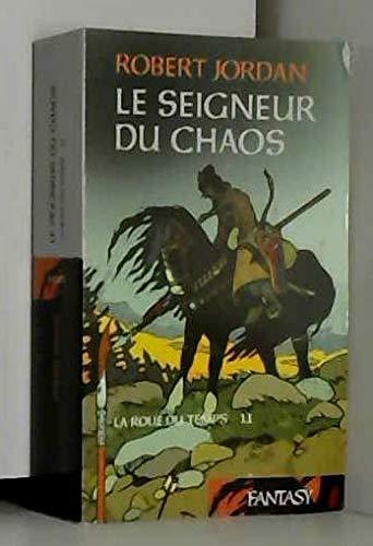 La roue du temps, tome 11: le seigneur du chaos.