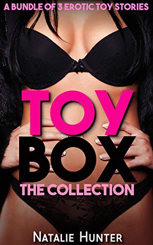 TOY BOX: The Collection: A Bundle of 3 Erotic Toy Short Stories (English Edition)