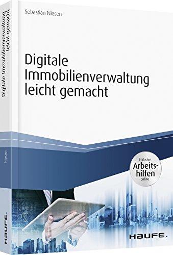 Digitale Immobilienverwaltung - inkl. Arbeitshilfen online: Archivierung - Tools - mobil arbeiten (Haufe Fachbuch)