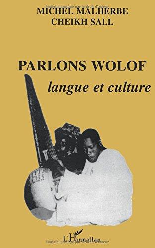 Parlons Wolof : langue et culture par Michel Malherbe