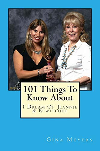101 Things To Know About I Dream of Jeannie & Bewitched