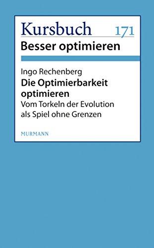 Die Optimierbarkeit optimieren: Vom Torkeln der Evolution als Spiel ohne Grenzen (German Edition)