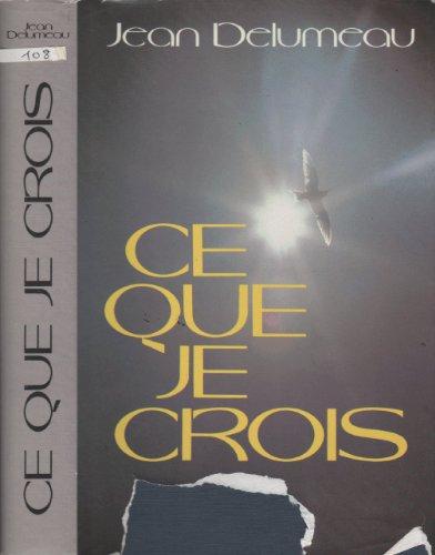 Ce que je crois par Jean Delumeau