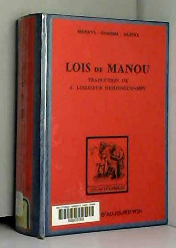 Lois de Manou comprenant les institutions religieuses et civiles des indiens suivies d'une notice sur les védas par Manava - Dharma - Sastra