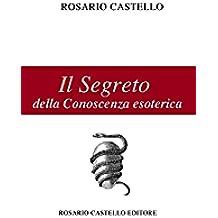Il Segreto della Conoscenza esoterica (Nuova Umanità Vol. 16)