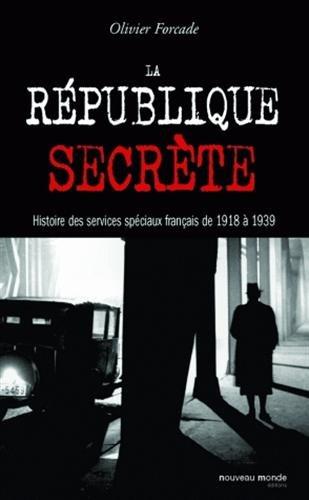 La République secrète : Histoire des s...