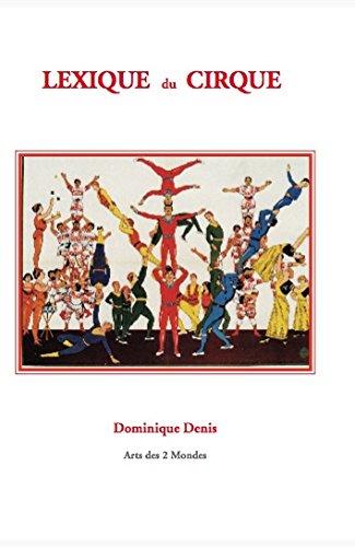 Lexique du cirque par Dominique Denis