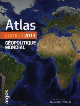 Atlas géopolitique mondial 2013 (Anglais) de Alexis Bautzmann (Sous la direction de) ( 27 février 2013 )