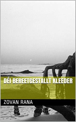 déi bereetgestallt Kleeder (Luxembourgish Edition)