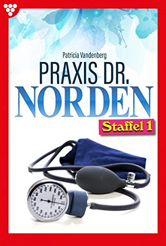 Praxis Dr. Norden Staffel 1 - Arztroman: E-Book 1-10