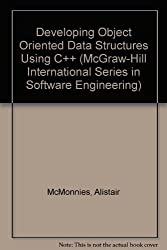 Developing Object Oriented Data Structures Using C++ (McGraw-Hill International Series in Software Engineering)