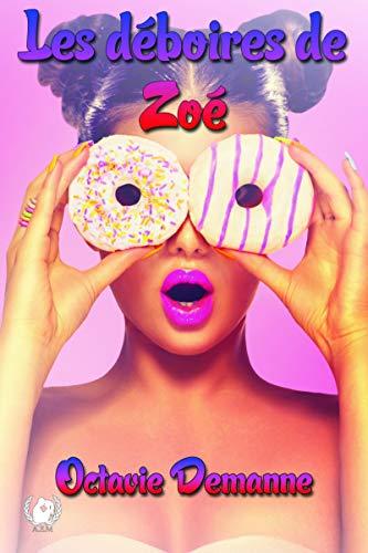 Les déboires de Zoé: Romance