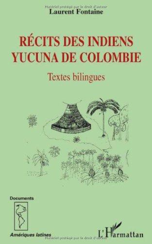 Récits des Indiens yucuna de Colombie : Textes bilingues